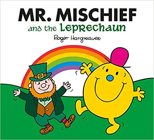 Mr. Mischief and the Leprechaun (Mr. Men & Little Miss Celebrations)