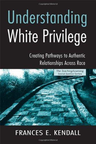 Understanding White Privilege:  Creating Pathways to...