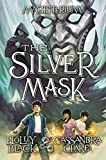 The Silver Mask (Magisterium, Book 4) Hardcover – August 29, 2017 by Holly Black  (Author), Cassandra Clare (Author)