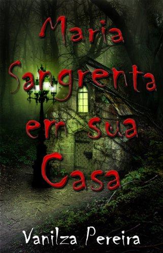 Maria Sangrenta na sua Casa (Contos, fábulas de histórias hurbanas Livro 1)