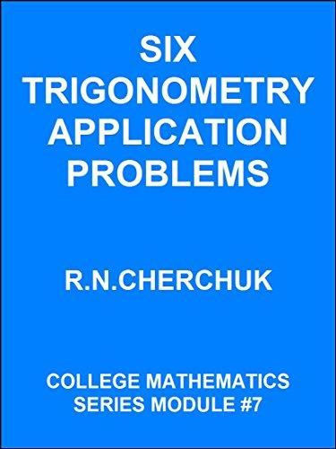 SIX APPLIED TRIGONOMETRY PROBLEMS (College Mathematics Series