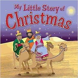 Story Of Christmas.My Little Story Of Christmas My Little Bible Amazon Co Uk