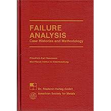 Failure Analysis: Case Histories and Methodology
