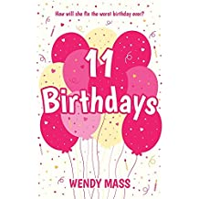 11 Birthdays (Willow Falls) by Wendy Mass (2-Apr-2015) Paperback