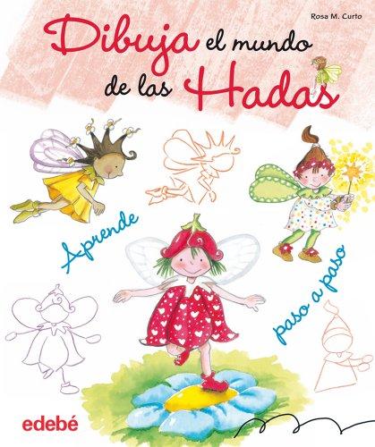 Descargar Libro Dibuja El Mundo De Las Hadas Rosa M. Curto Milà