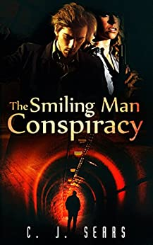 The Smiling Man Conspiracy (Evils of this World Book 2) by [Sears, C. J.]