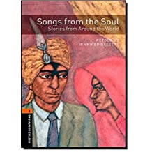 Oxford Bookworms Library: Level 2 Songs from the Soul: Stories from Around the World