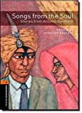 Oxford Bookworms Library: Songs from the Soul - Stories from Around the World: Level 2: 700-Word Vocabulary (Oxford Bookworms Library: Level 2: World Stories)