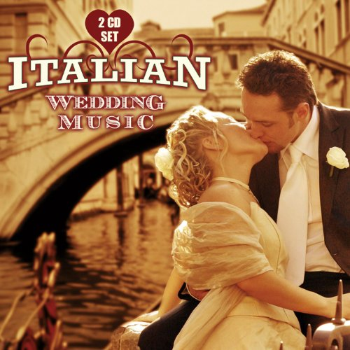 Italian Wedding Music By Italian Wedding Music On Amazon