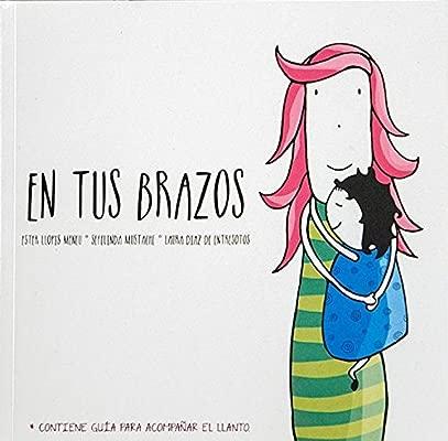 En tus brazos: un recurso para acompañar el llanto: Amazon ...