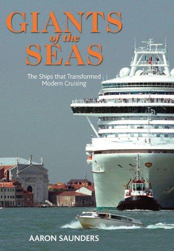 Giants of the Sea: The Ships that TransformedModern Cruising