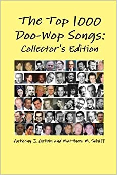 Book The Top 1000 Doo-Wop Songs: Collector's Edition by Gribin, Anthony (September 13, 2014)
