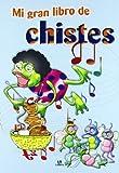 img - for Mi gran libro de chistes/ My Big Book of Jokes (Spanish Edition) book / textbook / text book