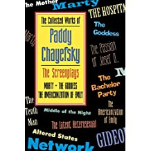 The Collected Works of Paddy Chayefsky: The Screenplays Volume 1 (The Collected Works of Paddy Chayefsky Vol 3 & 4)