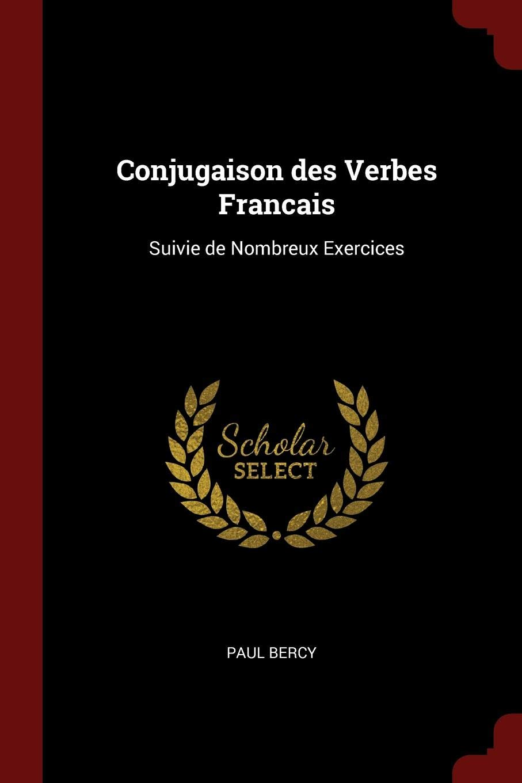 Amazon Conjugaison Des Verbes Francais Suivie De Nombreux Exercices Bercy Paul Literary