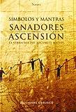 Símbolos y mantras sanadores para la Ascensión, Loskant Jörg and Laskant Jorg, 849777440X