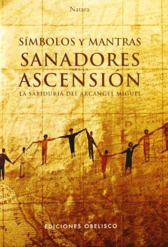 Simbolos y mantras sanadores para la ascension (Espiritualidad, metafisica y vida interior) (Spanish Edition) [Jorg (Natara) Loskant] (Tapa Blanda)