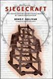 Siegecraft : Two Tenth-Century Instructional Manuals by Heron of Byzantium, Sullivan, Denis F. and Heron, 0884022706
