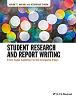 Student Research and Report Writing: From Topic Selection to the Complete Paper Front Cover