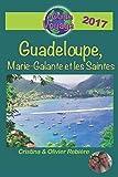 eGuide Voyage: Guadeloupe, Marie-Galante et les Saintes: Découvrez un paradis des Caraïbes! (French Edition)
