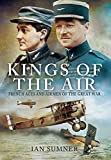 The Kings of the Air: French Aces and Airmen of the Great War