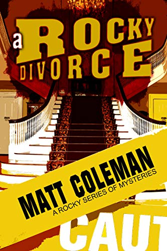 A Rocky Divorce: A Rocky Series of Mysteries: Book One (A Rocky Champagnolle Mystery 1) by [Coleman, Matt]