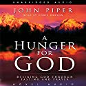 Hunger for God: Desiring God Through Fasting and Prayer Audiobook by John Piper Narrated by Cris Obrien
