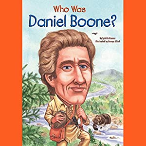 Who Was Daniel Boone? Hörbuch