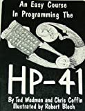An Easy Course in Programming the HP-41, Wadman, Ted and Coffin, Chris, 0931011094