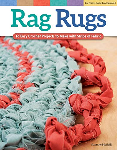 Rag Rugs, 2nd Edition, Revised and Expanded: 16 Easy Crochet Projects to Make with Strips of Fabric (Design Originals) Beginner-Friendly Techniques & Instructions for Square, Round, Oval, & Heart Rugs