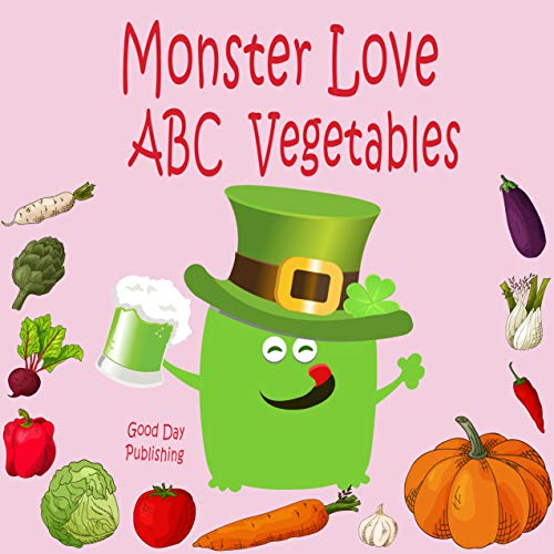 Monster love ABC Vegetables: ABC Vegetables from A to Z For Toddlers, Kids 1-5 Years Old (Baby First Words, Alphabet Book, Children's Book )