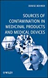 Sources of Contamination in Medicinal Products and Medical Devices, Bohrer, Denise, 047048750X