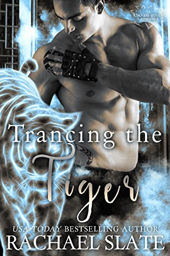 Trancing the Tiger (Chinese Zodiac Romance Series Book (Tigers Slate)