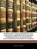 Bibliotheca Oudemanniana, Sive, Catalogus Librorum Nitidissime Compactorum, Adrian Oudemans, 1141323435