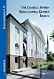 The Chabad Jewish Educational Center Berlin, Klaassen, Lars and Jungfer, Julia, 3867110689