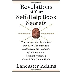 Learn more about the book, Revelations of Your Self-Help Book Secrets
