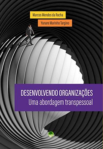 Desenvolvendo organizações: uma abordagem transpessoal