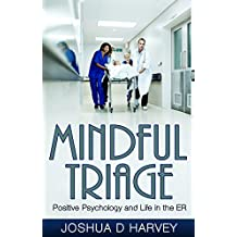 Mindful Triage: Positive Psychology and Life in the ER