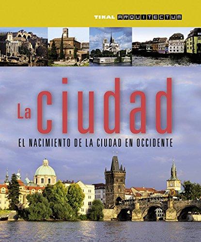 Descargar Libro La Ciudad. El Nacimiento De La Ciudad En Occidente Vittorio Franchetti Pardo