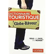 DICTIONNAIRE TOURISTIQUE TOUS LES PAYS DU MONDE GLOBE REVEUR