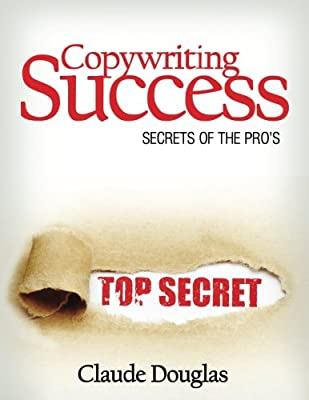 Copywriting Success: Secrets of the Pro?s