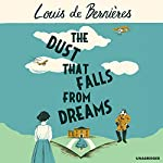 The Dust that Falls from Dreams | Louis de Bernières