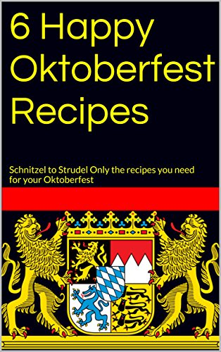6 Happy Oktoberfest Recipes: Schnitzel to Strudel Only the recipes you need for your Oktoberfest ()
