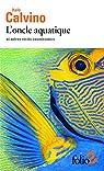 L'oncle aquatique et autres récits cosmicomics par Calvino