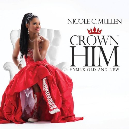 Crown Him (Redeemer The Best Of Nicole C Mullen)