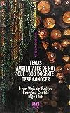 img - for Temas Ambientales de Hoy Todo Docente Debe Conocer (Spanish Edition) book / textbook / text book
