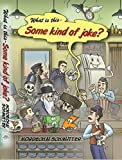 What is This - Some Kind of Joke? by Mordechai Schmutter (2016-11-06)
