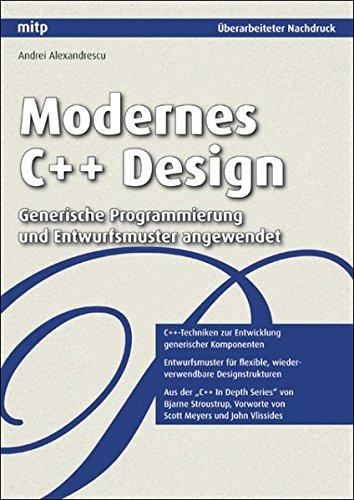 Modernes C++ Design: Generische Programmierung und Entwurfsmuster angewendet (mitp Professional)