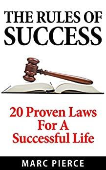 Download for free The Rules Of Success: 20 Proven Laws For A Successful Life