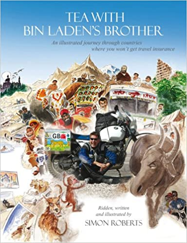 Book Tea with Bin Laden's Brother: An Illustrated Journey Through Countries Where You Won't Get Travel Insurance